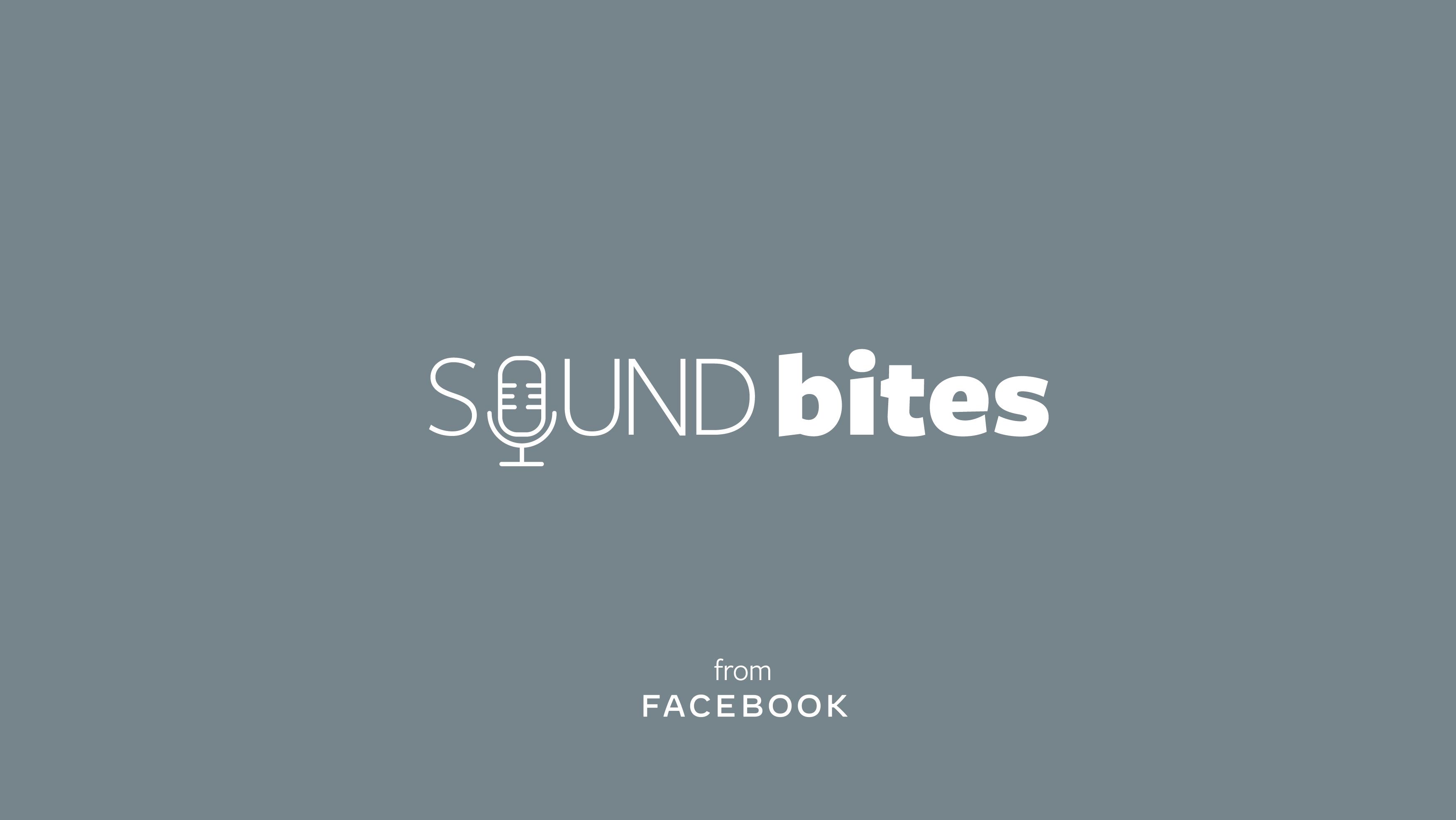 Facebook Soundbites